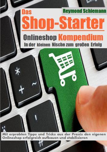Das Shop-Starter Kompendium E-Book für Shopeinsteiger